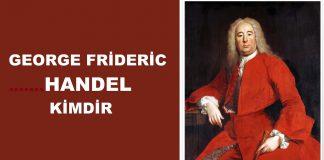 HANDEL Kimdir Barok Dönemi Bestecisi Müzik Hayatı Eserleri Nedir George Frideric Handel Kim Besteleri Eserleri Bilgi. Eski Başarılı Bestekarlar